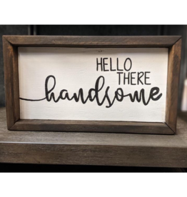 Mountain Momma Home Design Signs MMHD Hello There Handsome - Chocolate