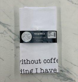 Snapitea Tea Towel Snapitea Without Coffee