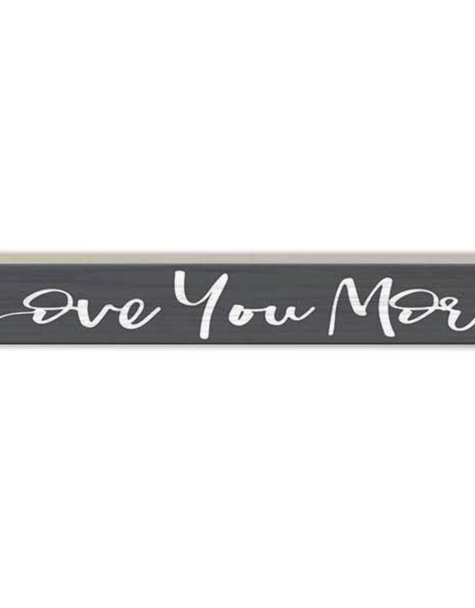 Signs Pinetree Love You More