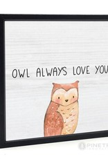 Signs Pinetree Owl Always Love You