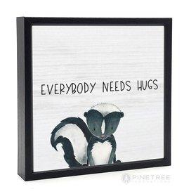 Signs Pinetree Everybody Needs Hugs