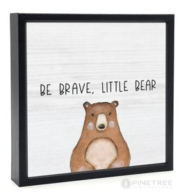Signs Pinetree Be Brave Little Bear