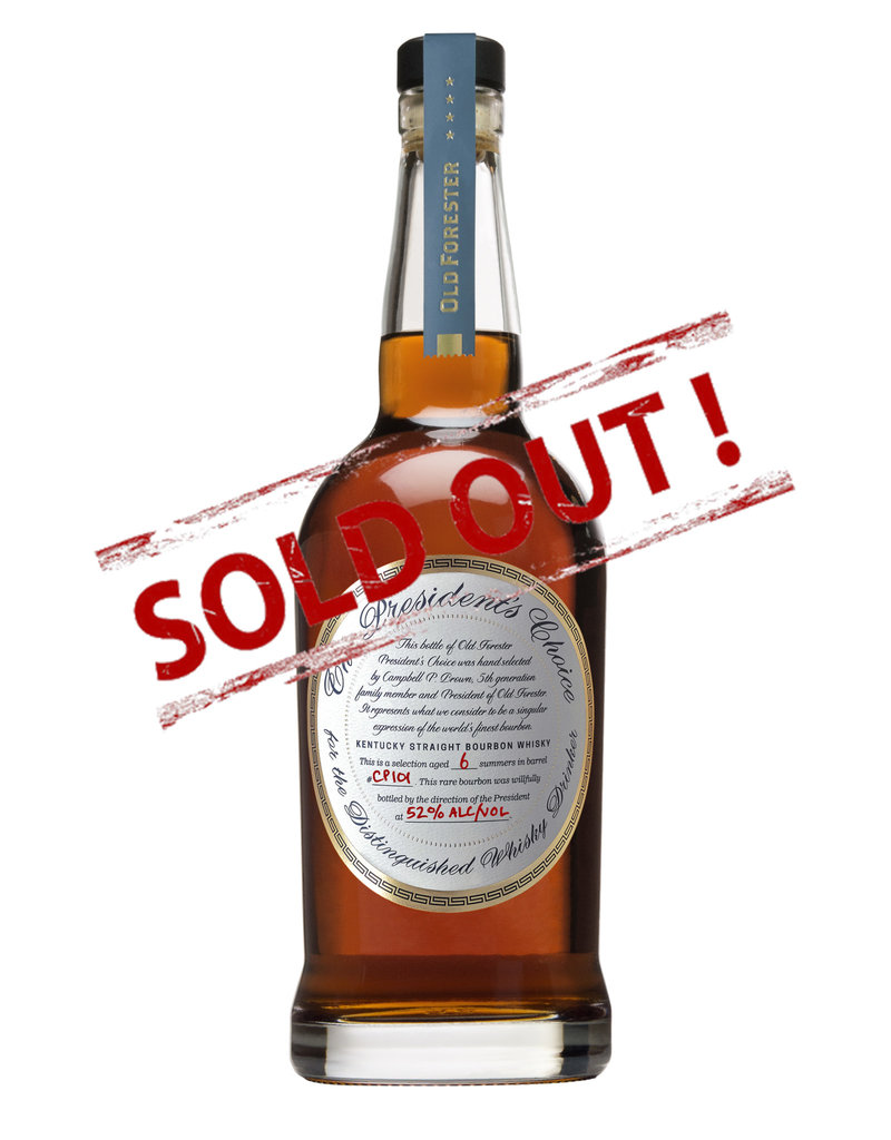SOLD OUT  Old Forester Presidents Choice #15