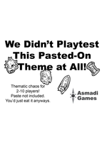 Asmadi Games We Didn't Playtest This Pasted-On Theme at All!