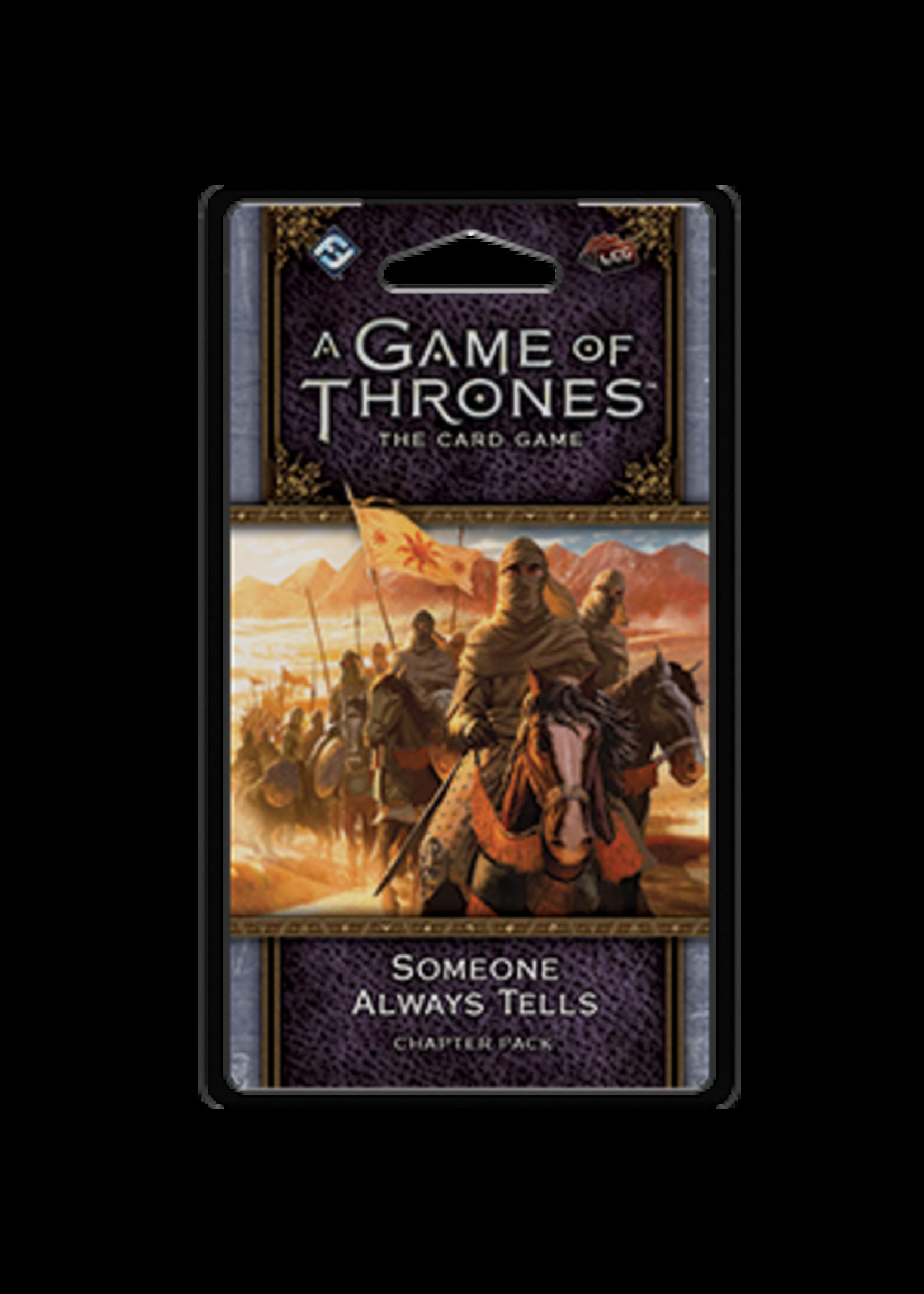 Fantasy Flight Games AGOT LCG 2nd Ed: Someone Always Tells