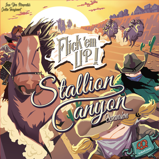 Flick 'Em Up! - Stallion Canyon