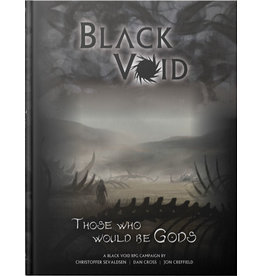 Role Playing Black Void: Those Who Would Be Gods