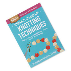 Beadsmith Beaded Jewelry: Knotting Techniques