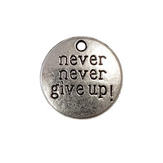 Round Never Never Give Up Word Charm 19mm