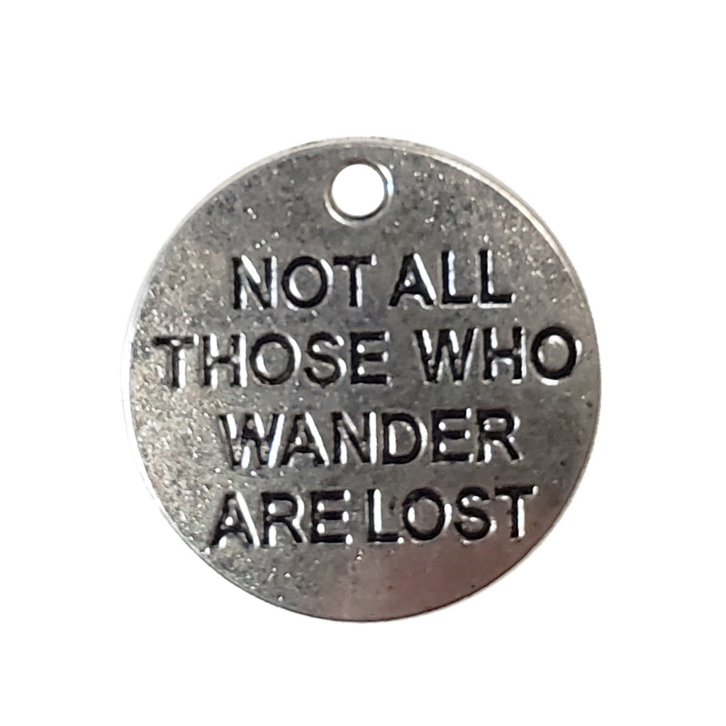 Round Not all those who wander are lost Charm 20mm