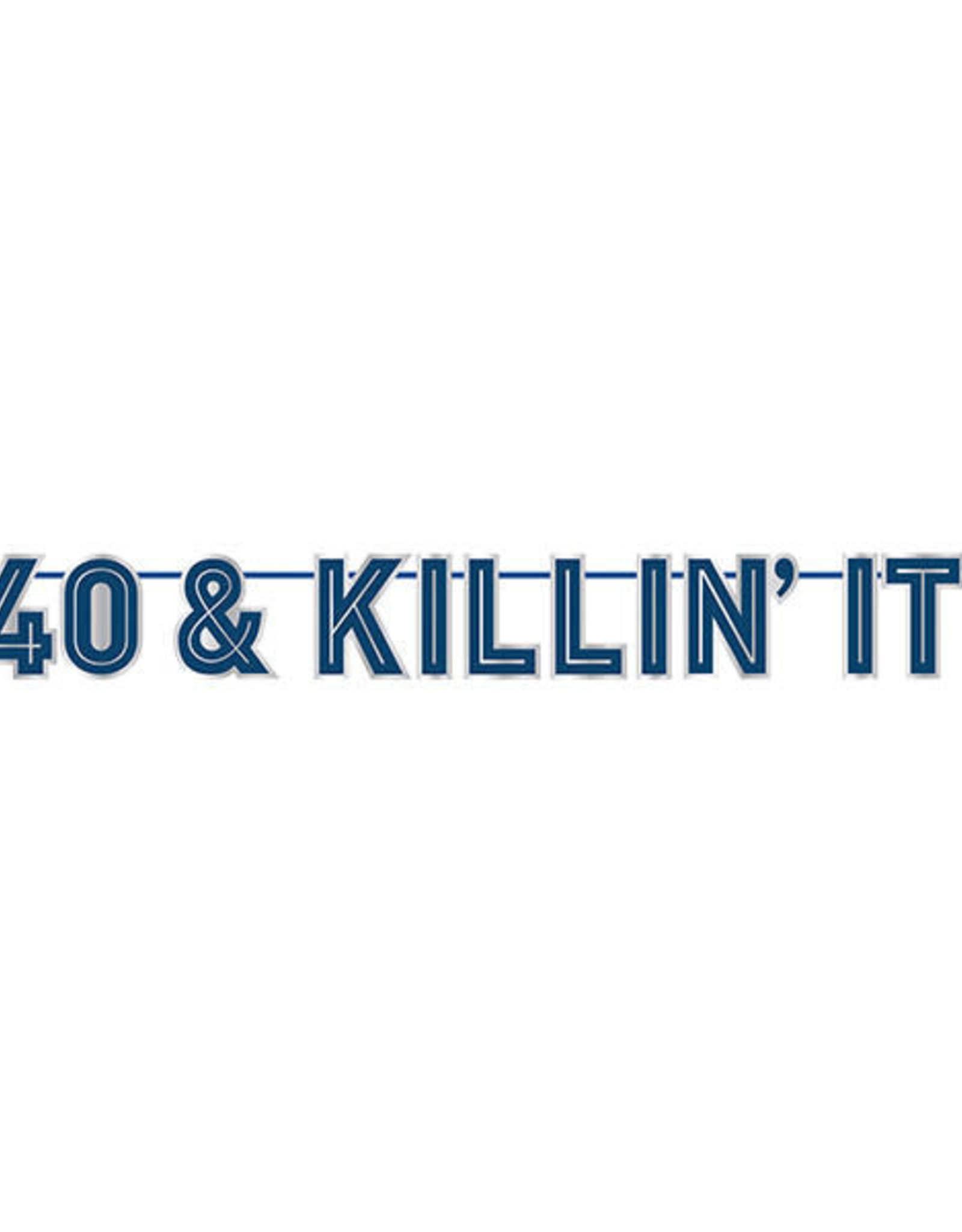 '40 & Killin' It!' 40th Birthday Banner