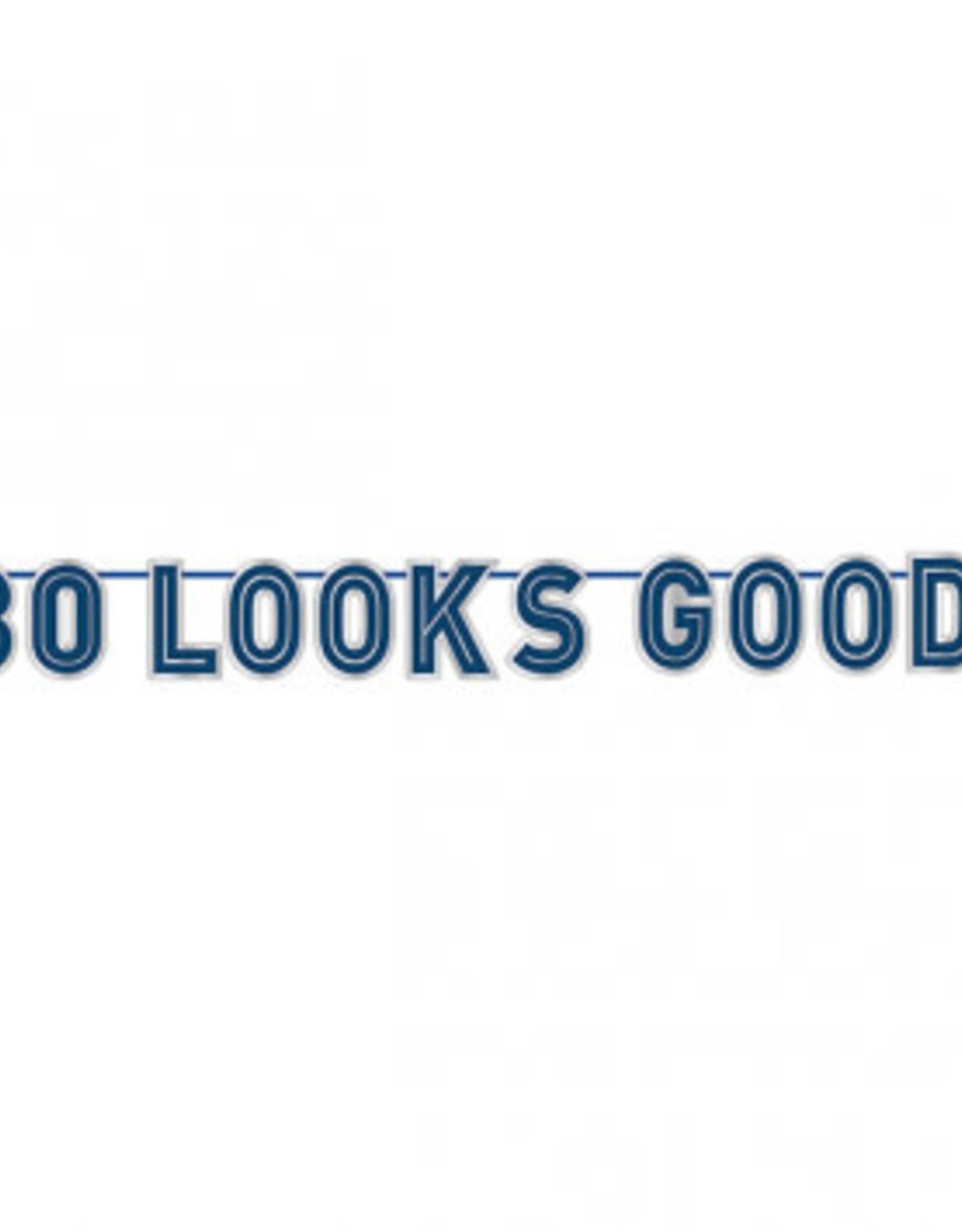'30 Looks Good!' 30th Birthday Banner