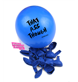 "Badass Balloons ""That Ass Though"" 12"" Latex Singles"