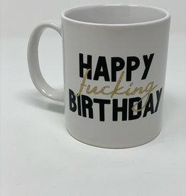 "Hand Made ""Happy Fucking Birthday"" Porcelain Custom Mug"