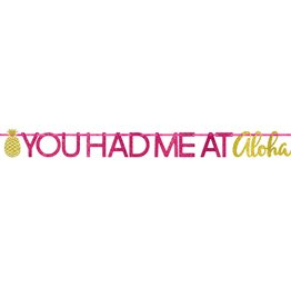 'You Had Me At Aloha' Glitter Banner 12FT
