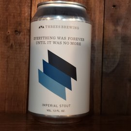 Threes Everything Was Forever, Until It Was No More Stout, 10%ABV, 12oz Can