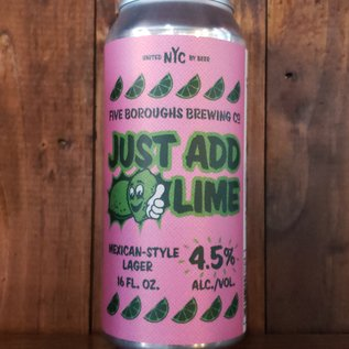 Five Boroughs Brewing Co Just Add Lime Mexican-Style Lager, 4.5% ABV, 16oz Can
