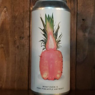 Evil Twin NYC What Even Is Pink Pineapple Anyway? Sour IPA, 7% ABV, 16oz Can