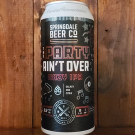 Springdale Beer Company The Party Ain't Over Hazy IPA, 6.5% ABV, 16oz Can