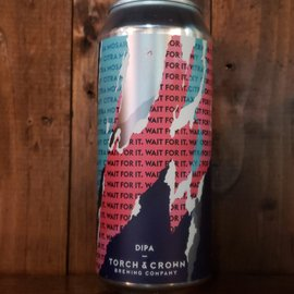 Torch & Crown Brewing Company Torch & Crown-Wait For It DIPA, 8% ABV, 16oz Can