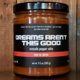 Dreams Aren't This Good Salsa Now Or Never 9.5oz Jar