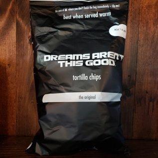 Dreams Aren't This Good Tortilla Chips, 9oz Bag