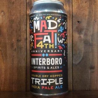 Interboro Mad Fat 4th! Triple IPA, 10% ABV, 16oz Can