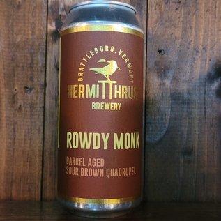 Hermit Thrush Rowdy Monk Sour Quadrupel, 14.5% ABV., 16oz Can