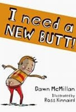 I Need a New Butt!
