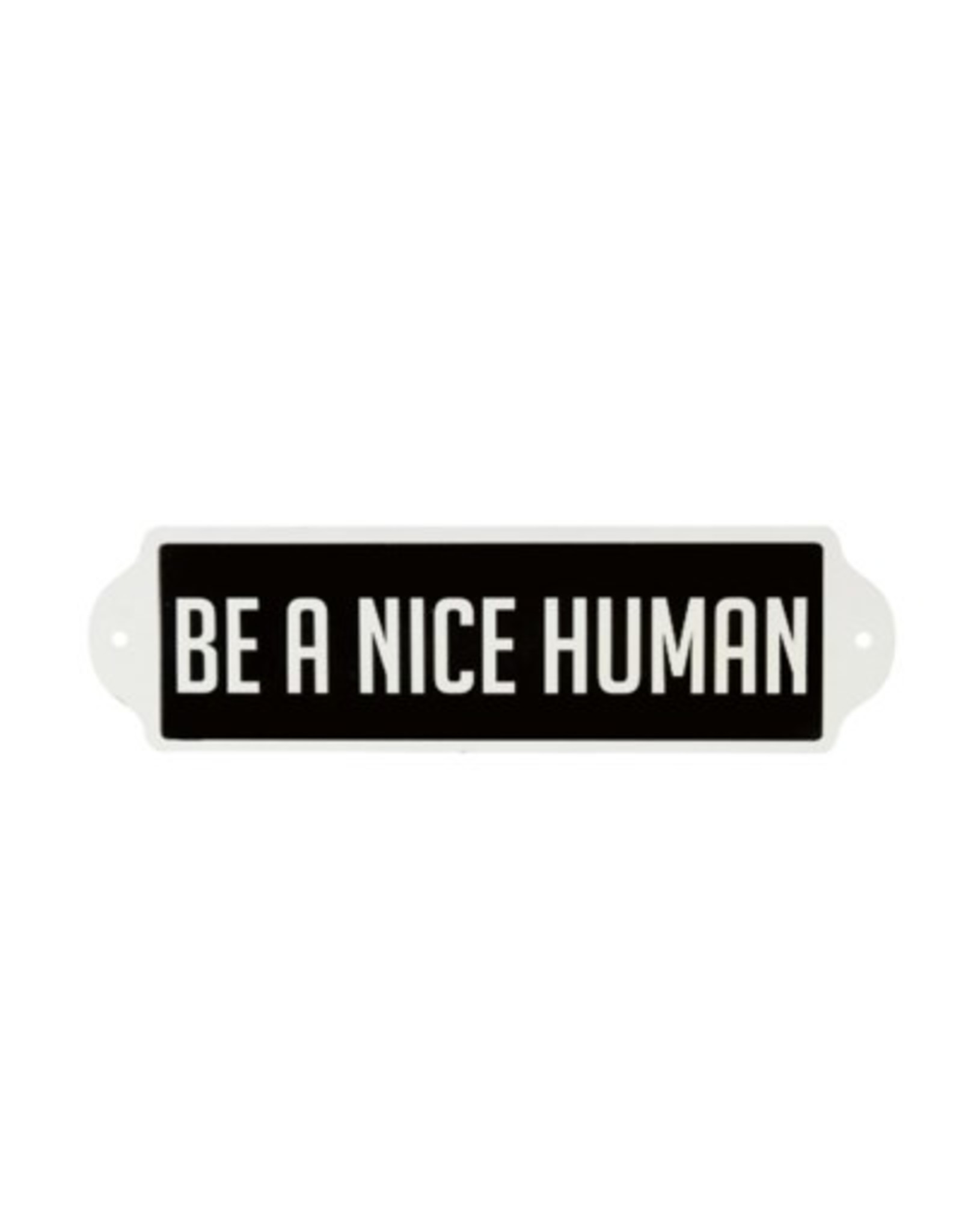 Be A Nice Human Metal Sign