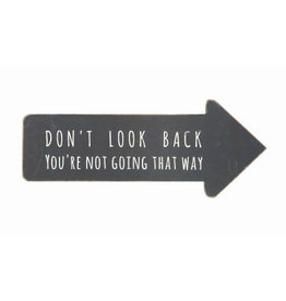 Don't Look Back Arrow Sign