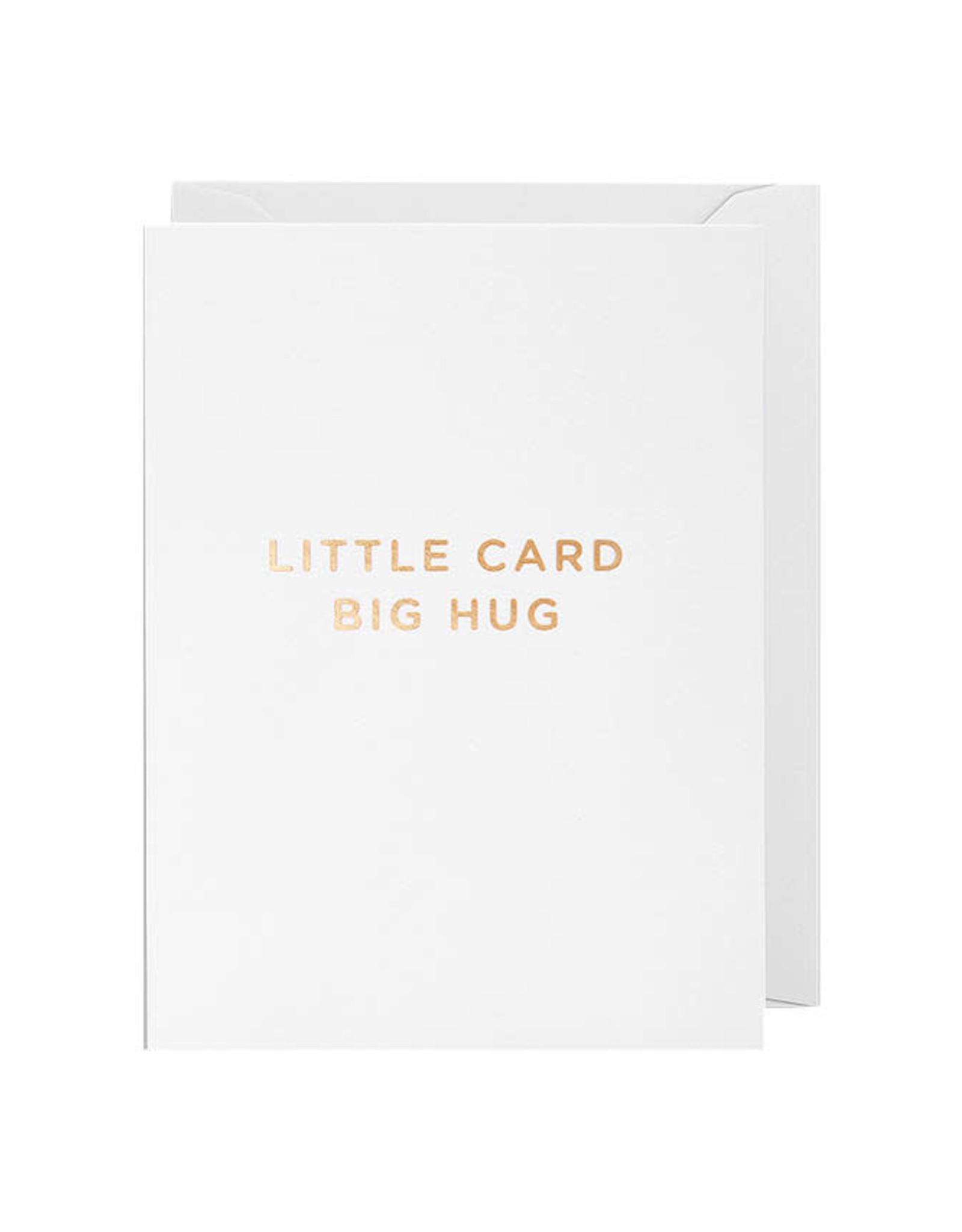 Just Because - Little Card Big Hug
