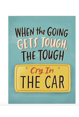 Just Because - When the Going Gets Tough