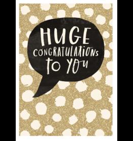 Congratulations - Huge Congratulations to you