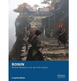 Osprey Games Ronin: Skirmish Wargames in the Age of the Samurai