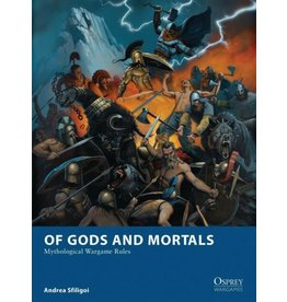 Osprey Games Of Gods and Mortals: Mythological Wargame Rules