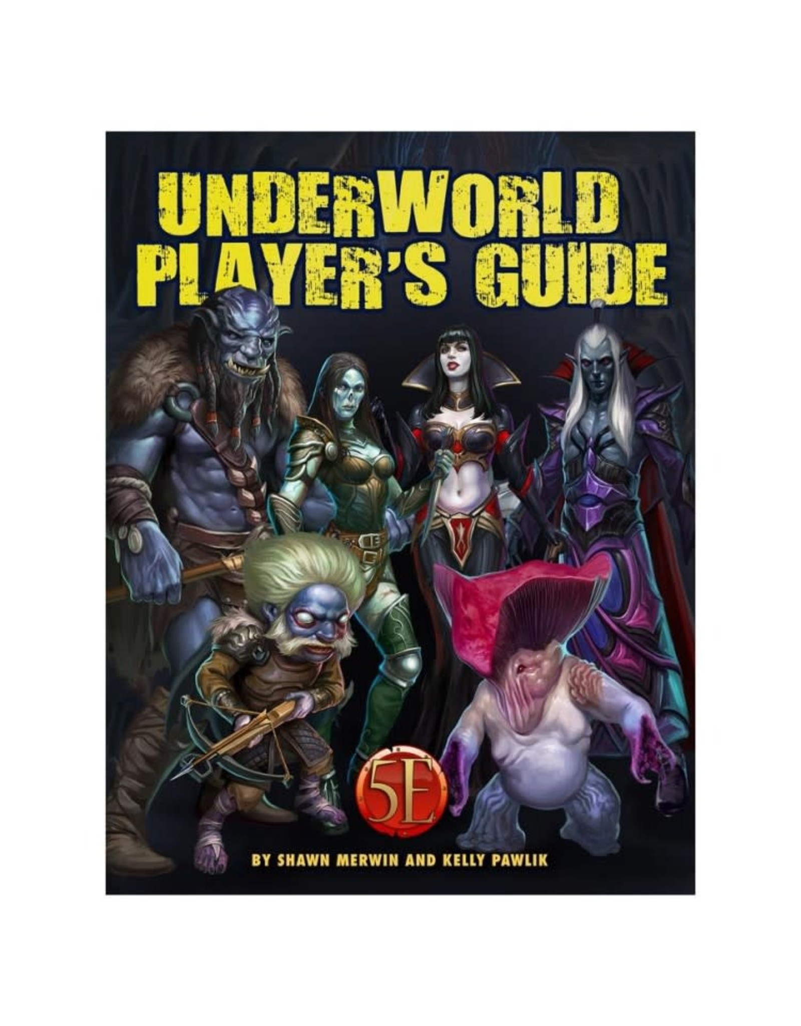 Kobold Press 5E: Underworld: Player's Guide