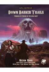 Chaosium  Inc. Call of Cthulhu: Down Darker Trails - Terrors of Cthulhu in the Wild West Hardcover