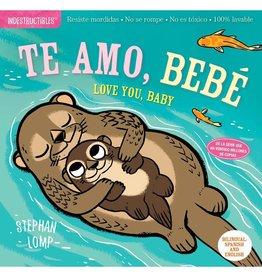 Workman Publishing Co Indestructibles Te Amo, Bebé