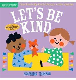 Workman Publishing Co Indestructibles Let's Be Kind