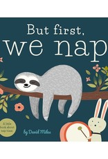 Workman Publishing Co But First, We Nap Board Book