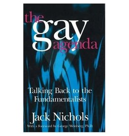 THE GAY AGENDA: TALKING BACK TO THE FUNDAMENTALISTS