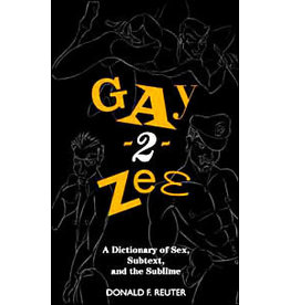 COCOBOYZ.COM GAY-2-ZEE: A Dictionary of Sex, Subtext, and the Sublime