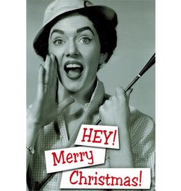 10% PRODUCTIONS X MAS CARD WOMAN YELLING, HEY! MERRY CHRISTMAS!