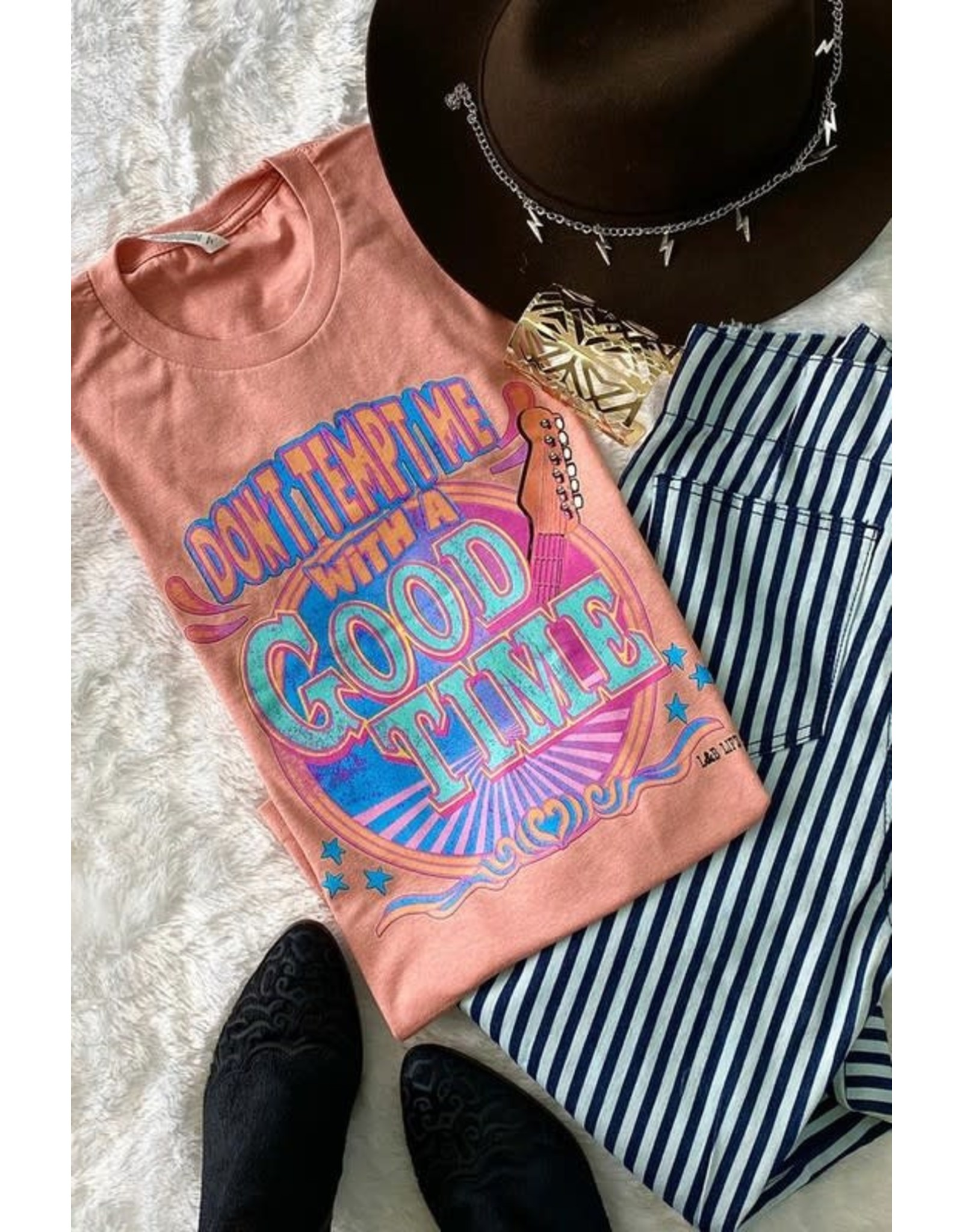 Don't Tempt Me with a Good Time Tee