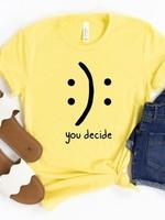 You Decide Tee