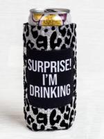 Surprise I'm Drinking Slim Koozie