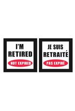 Affiche « Je suis retraité pas expiré » réversible
