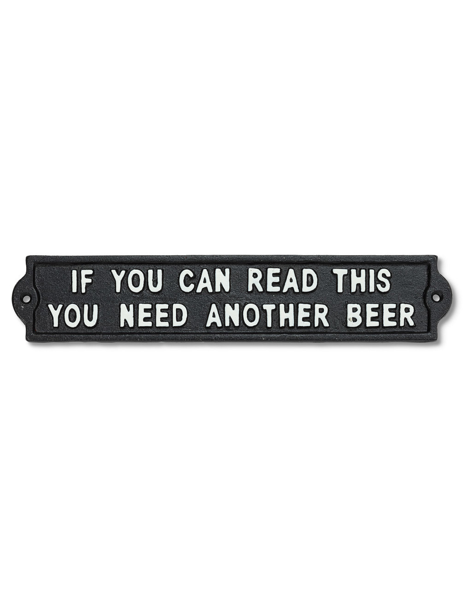 """Plaque """" You need another beer """""""