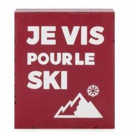 Bloc déco - Je vis pour le ski